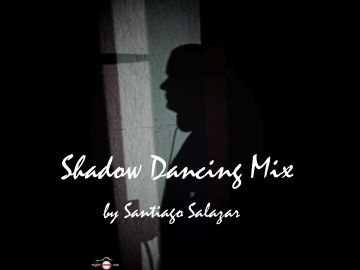 2011-11-01 - Santiago Salazar - Shadow Dancing Mix.jpg