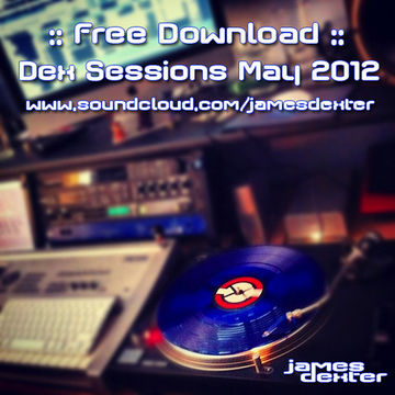 2012-05 - James Dexter - Dex Sessions May (Promo Mix).jpg