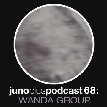 2013-08-28 - Wanda Group - Juno Plus Podcast 68.jpg