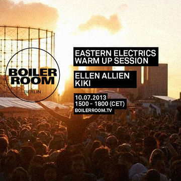 2013-07-10 - Boiler Room Berlin x Eastern Electrics Warm Up Session.jpg