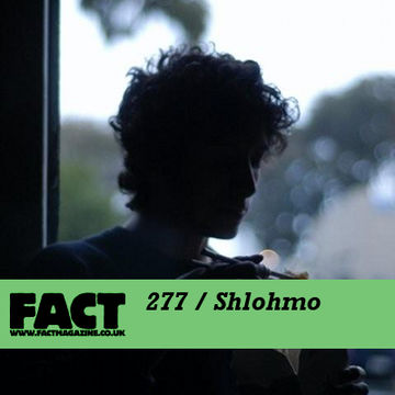 2011-08-26 - Shlohmo - FACT Mix 277.jpg