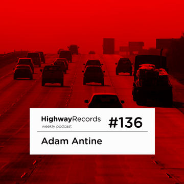2013-11-11 - Adam Antine - Highway Podcast 136.jpg