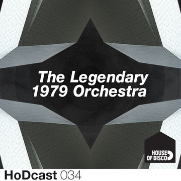 2012-11-23 - The Legendary 1979 Orchestra - House Of Disco Guestmix.jpg