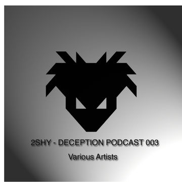 2012-12-17 - 2SHY - Deception Podcast 003-1.jpg