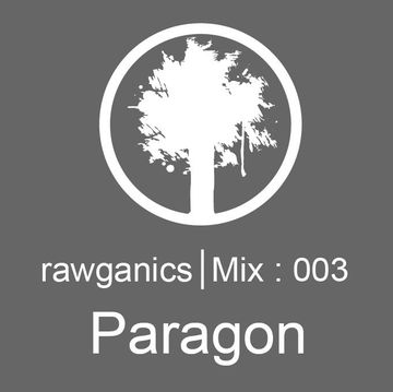 2013-08-11 - Paragon - Rawganics Mix 003.jpg