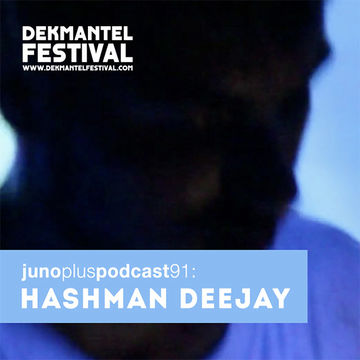 2014-07-15 - Hashman Deejay - Juno Plus Podcast 91.jpeg