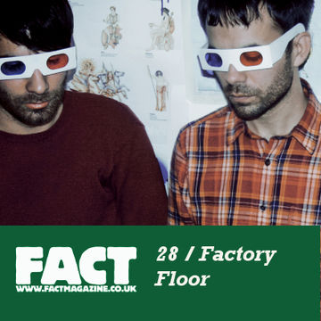 2009-02-10 - Factory Floor - FACT Mix 28.jpg