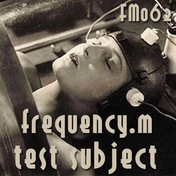 2012-1X - Frequency.M - Test Subject (fm062).jpg