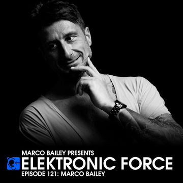 2013-04-04 - Marco Bailey - Elektronic Force Podcast 121.jpg