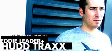 2011-06-14 - Eddie Leader & Hudd Traxx - Label Profile.jpg