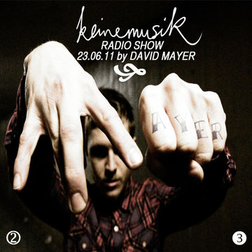 2011-06-23 - David Mayer - Keinemusik Radio Show.jpg