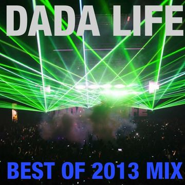 2013-12-19 - Dada Life - Best Of 2013 Mix.jpg