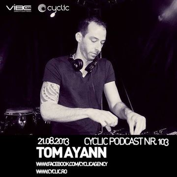 2013-08-21 - Tom Ayann - Cyclic Podcast 103.jpg