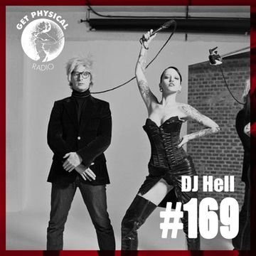 2014-10-07 - DJ Hell - Get Physical Radio 169.jpg