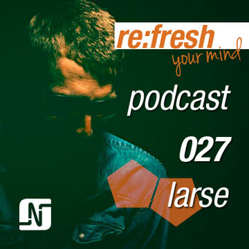 2012-04-30 - Larse - ReFresh Music Podcast 27.jpg