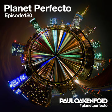 2014-04-14 - Paul Oakenfold - Planet Perfecto 180.jpg