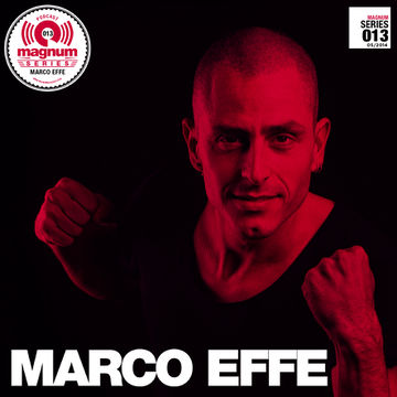 2014-05-13 - Marco Effe - Magnum Podcast Series 013.jpg
