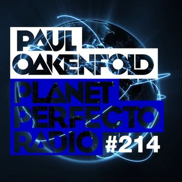 2014-12-08 - Paul Oakenfold, Second Sine - Planet Perfecto 214, DI.FM.jpg