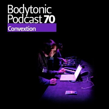 2010-02-17 - Convextion - Bodytonic Podcast 70.jpg