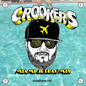 2013-04-11 - Crookers - Miami Jetlag Mix.jpg