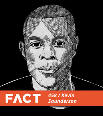 2014-09-01 - Kevin Saunderson - FACT Mix 458.jpg