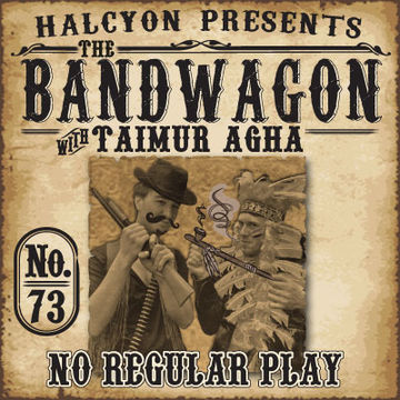 2012-04-04 - Taimur Agha, No Regular Play - The Bandwagon Podcast 073.jpg