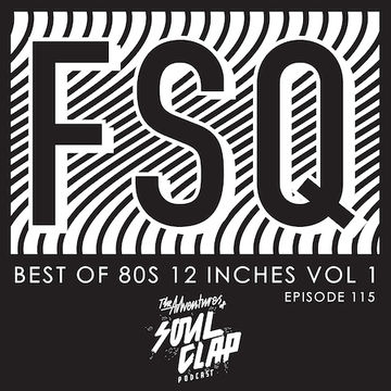 2014-07-07 - Chas Bronz & Chuck 'Da Fonk' Fishman - FSQ - Best Of 80s 12 Inches Vol. 1 (The Adventures Of Soul Clap 115).jpg