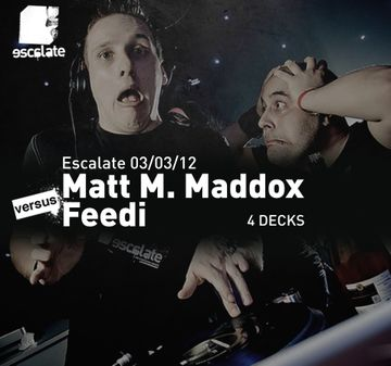 2012-03-03 - Matt M. Maddox & Feedi @ Escalate, Four Runners Club.jpg