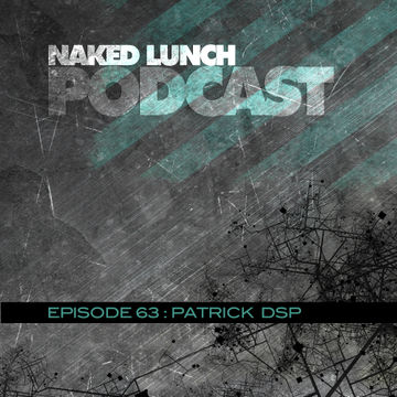 2013-08-30 - Patrick DSP - Naked Lunch Podcast 063.jpg