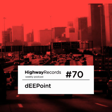 2012-05-07 - dEEPoint - Highway Podcast 70.jpg