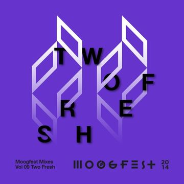 2014-03-19 - Two Fresh - Moogfest Mixes Volume 09.jpg