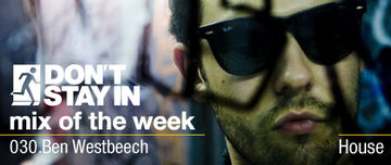 2010-04-12 - Ben Westbeech - Don't Stay In Mix Of The Week 030.jpg