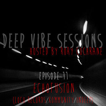 2012-12 - Rory Cochrane, Echofusion - Deep Vibe Sessions Episode 11.jpg