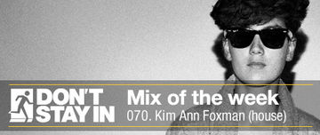2011-01-24 - Kim Ann Foxman - Don't Stay In Mix Of The Week 071.jpg