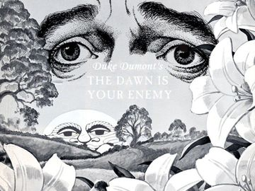 2011-04-07 - Duke Dumont - The Dawn Is Your Enemy Mix.jpg