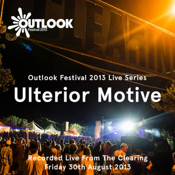 2013-08-30 - Ulterior Motive @ Outlook Festival, Croatia.jpg
