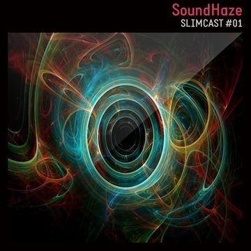 2013-09-28 - Slim - Sound Haze (SlimCast 1).jpg