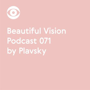 2017-04-20 - Plavsky - Beautiful Vision Podcast 071.jpg