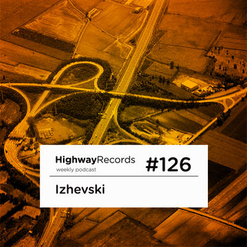 2013-09-02 - Izhevski - Highway Podcast 126.jpg