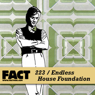 2011-02-18 - Endless House Foundation - FACT Mix 223.jpg