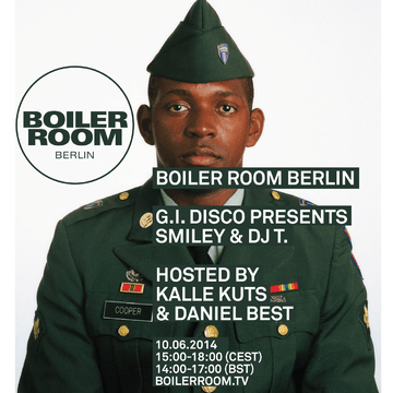 2014-06-10 - G.I. Disco Presents Smiley & DJ T. @ Boiler Room Berlin.png
