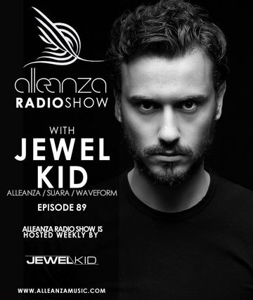 2013-09-06 - Jewel Kid - Alleanza Radio Show 89, Ibiza Global Radio.jpg
