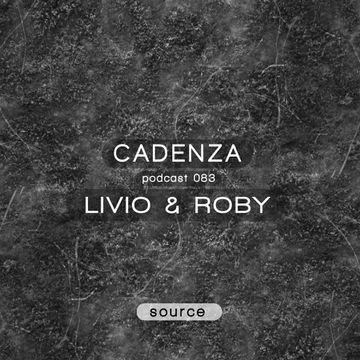 2013-09-25 - Livio & Roby - Cadenza Podcast 083 - Source.jpg