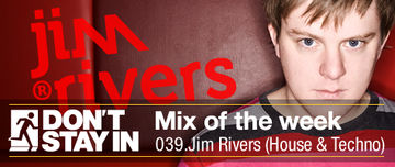 2010-06-14 - Jim Rivers - Don't Stay In Mix Of The Week 039.jpg