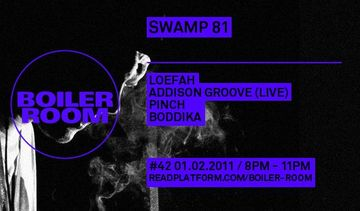 2011-02-01 - Boiler Room 42 - Swamp 81 Takeover.jpg