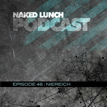 2013-04-26 - Niereich - Naked Lunch Podcast 046.jpg