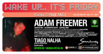 2005-04-22 - Adam Freemer @ Wake Up... It's Friday, Swing Club, Porto, Portugal.jpg