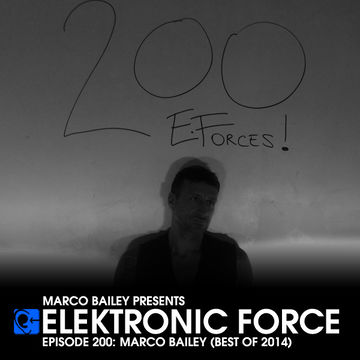 2014-10-16 - Marco Bailey - Elektronic Force Podcast 200 (Best Of 2014).jpg