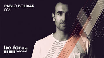 2013-10 - Pablo Bolivar - Be For Podcast 006.jpg