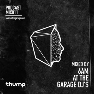 2014-08-13 - 6AM AT THE GARAGE DJs - 6AM MIX011.jpg